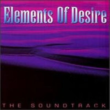 ELEMENTS OF DESIRE - Soundtrack
