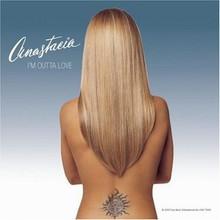 ANASTACIA - I'm Outta Love