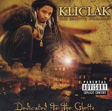 KLICLAK - Dedicated To The Ghetto