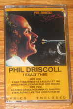 DRISCOLL, PHIL - I Exalt Thee