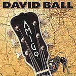 BALL, DAVID - Amigo