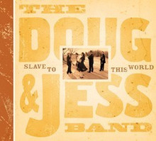 DOUG & JESS BAND - Slave To This World