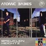 ATOMIC BABIES - BREUKLEN HEIGHTZ