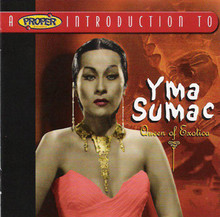 "SUMAC, YMA - A Proper Introduction to ""Queen Of Exotica"""