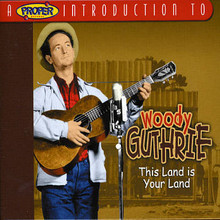 "GUTHRIE, WOODIE - A Proper Introduction to ""This Land Is Your Land"""
