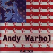 ANDY WARHOL AMERYKANSKI MIT - Various