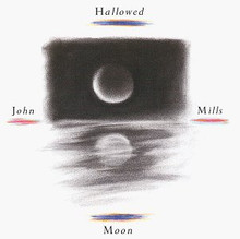 MILLS, JOHN - Hallowed Moon  CD
