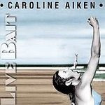 AIKEN, CAROLINE - Live Bait