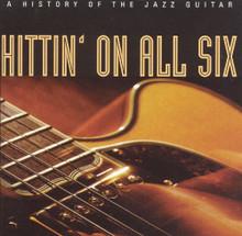 HITTIN' ON ALL SIX  - V.A.  Jazz Guitar    4 CD Set