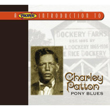 PATTON, CHARLIE - Pony Blues