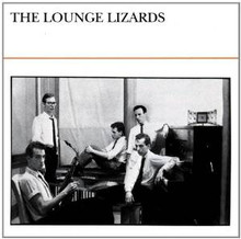 LOUNGE LIZARDS - Self Titled