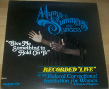 SUMMERS, MYRNA & SINGERS - Give Me Something To Hold On To
