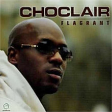 CHOCLAIR - Flagrant