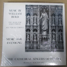 CATHEDRAL SINGERS OF OTTAWA - Music By William Byrd