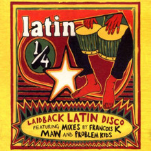 LAIDBACK LATIN DISCO - Mixes by Francois K Maw and Problem Kids