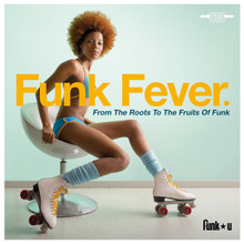 FUNK FEVER - From The Roots To The Fruits Of Funk - V.A.