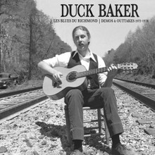 BAKER, DUCK - Les Blues Du Richmond / Demos & Outtakes