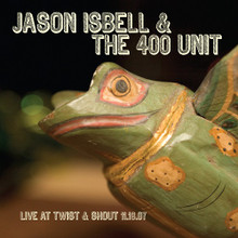 ISBELL, JASON & THE 400 UNIT - Live At Twist & Shout