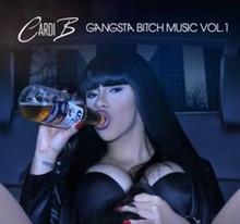 CARDI B - Gangsta B*tch Music Vol. 1