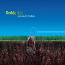 LEE, GEDDY = My Favourite Headache
