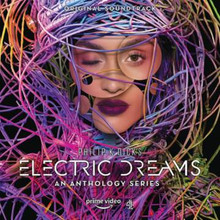 ELECTRIC DREAMS - An Anthology Series - Soundtrack
