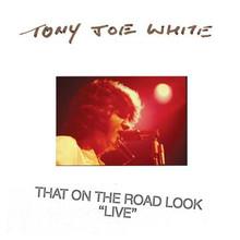 WHITE, TONY JOE - That On The Road Look Live