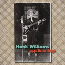 WILLIAMS, HANK - 1940 Recordings