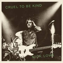 LOWE, NICK & WILCO - Cruel To Be Kind