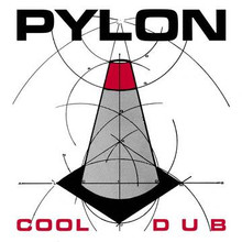 PYLON - Cool Dub 7""