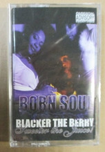 BORN SOUL - Blacker The Berry Sweeter The Juice