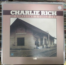 RICH, CHARLIE - So Lonesome I Could Cry