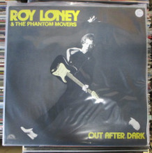 LONEY, ROY & THE PHANTOM MOVERS - Out After Dark