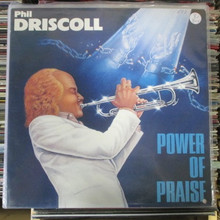 DRISCOLL, PHIL - Power Of Praise