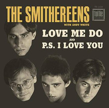 SMITHEREENS - P.S. I Love You / Love Me Do 7""