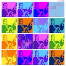 PARKER, BOBBY - Soul Of The Blues