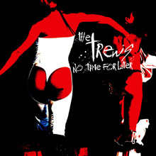TREWS, THE - No Time For Later