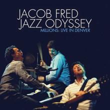 JACOB FRED JAZZ ODYSSEY - Millions Live In Denver