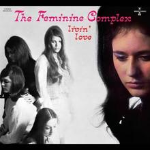 FEMININE COMPLEX - Livin' Love