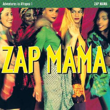 ZAP MAMA - Adventures In Afropea 1