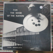 ROSSELSON, LEON - For The Good Of The Nation