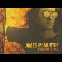 McMURTY, JAMES - Childish Things