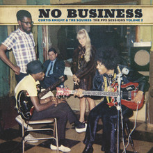 KNIGHT, CURTIS & THE SQUIRES - No Business