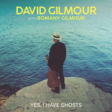 GILMOUR, DAVID with Romany Gilmour - Yes I Have Ghosts 7""