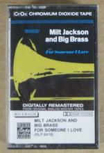 JACKSON, MILT & BIG BRASS - For Someone I Love