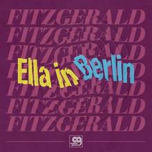 FITZGERALD, ELLA - Ella In Berlin