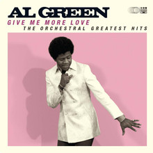 GREEN, AL -Give Me More Love - Orchestral Greatest Hits