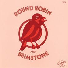ROUND ROBIN & BRIMSTONE - Self Titled