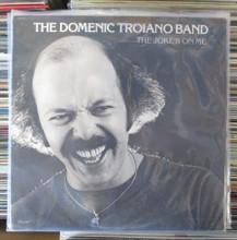 TROIANO, DOMENIC BAND - The Joke's on Me