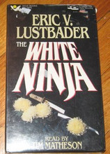 WHITE NINJA, THE - Eric V. Lustbader