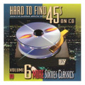 Hard To Find 45s On CD Vol 6